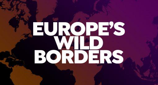 Europe's wild Borders